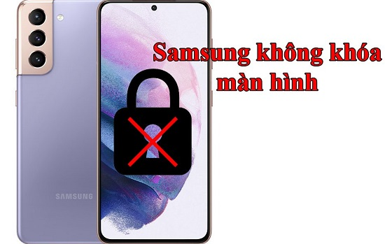 Điện thoại Samsung không khóa được màn hình