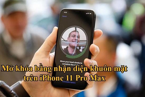 Mở khóa nhận diện khuôn mặt iPhone 11 Pro Max